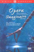 오페라 이마지나리아 [OPERA IMAGINAIRE/ DTS]