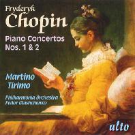 PIANO CONCERTOS NOS.1 & 2/ MARTINO TIRIMO, FEDOR GLUSHCHENKO [쇼팽: 피아노 협주곡 1, 2번]