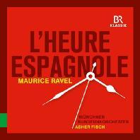 L'HEURE ESPAGNOLE/ ASHER FISCH [라벨: 오페라 <스페인의 시간> - 아셔 피쉬]