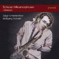 METAMORPHOSEN FOR SAXOPHONE AND PIANO/ EDGAR UNTERKIRCHNER, WOLFGANG HORVATH [슈베르트: 메타모르포젠]