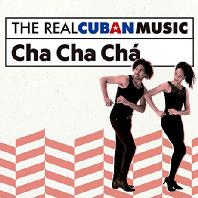 THE REAL CUBAN MUSIC: CHA CHA CHA [쿠반 댄스: 차차차]