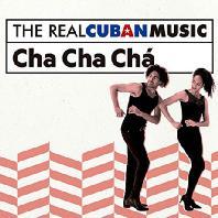 THE REAL CUBAN MUSIC: CHA CHA CHA [쿠반 댄스: 차차차]
