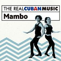 THE REAL CUBAN MUSIC: MAMBO [쿠반 댄스: 맘보]