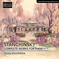 COMPLETE PIANO WORKS 1/ OLGA SOLOVIEVA [스탄친스키: 피아노 전곡 1집 - 올가 솔로비에바]
