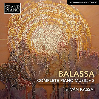 COMPLETE PIANO MUSIC 2/ ISTVAN KASSAI [발라샤: 피아노 전곡 2집 - 이스트반 카사이]