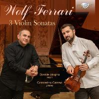 3 VIOLIN SONATA/ DAVIDE ALOGNA, COSTANTINO CATENA [볼프-페라리: 세 개의 바이올린 소나타 - 다비데 알로냐]