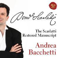 THE RESTORED MANUSCRIPT/ ANDREA BACCHETTI [스카를라티: 피아노 소나타집 - 안드레아 바체티]