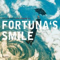 FORTUNA`S SMILE