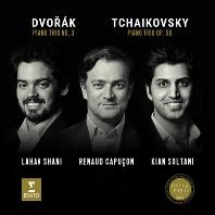 PIANO TRIOS/ RENAUD CAPUCON, KIAN SOLTAN, LAHAV SHANI [차이코프스키 & 드보르작: 피아노 트리오 - 카퓌송, 샤니, 솔타니]