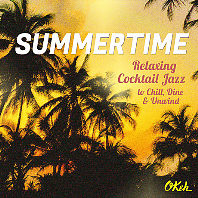 SUMMERTIME: RELAXING COCKTAIL JAZZ TO CHILL, DINE & UNWIND