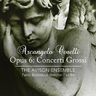 OPUS 6: CONCERTI GROSSI/ AVISON ENSEMBLE, PAVLO BEZNOSIUK [코렐리: 합주 협주곡 - 에이비슨 앙상블]