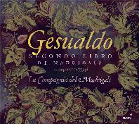 SECONDO LIBRO DI MADRIGALI/ LA COMPAGNIA DEL MADRIGALE [제수알도: 마드리갈 2권 - 라 콤파냐 델 마드리갈레]