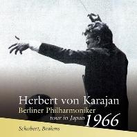 SYMPHONY NO.8 & SYMPHONY NO.2/ HERBERT VON KARAJAN [TOUR IN JAPAN 1966] [슈베르트: 교향곡 8번, 미완성교향곡 & 브람스: 교향곡 2번 - 카라얀, 베를린 필하모닉 오케스트라 1966년 일본 콘서트 투어]