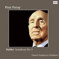 SYMPHONY NO.5/ PAUL PARAY [말러: 교향곡 5번 - 디트로이트 심포니 오케스트라, 폴 파레]