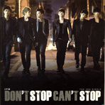 DON`T STOP CAN`T STOP [THE 3RD SINGLE]