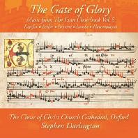 THE GATE OF GLORY: MUSIC FROM THE ETON CHOIRBOOK VOL.5/ STEPHEN DARLINGTON [옥스퍼드 크라이스트 처치 대성당 합창단:  영광의 문 - 이튼 합창곡집 5집]