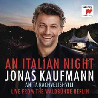 AN ITALIAN NIGHT: LIVE FROM THE WALDBUHNE BERLIN/ ANITA RACHVERLISHVILI [이탈리아의 밤: 발트뷔네 라이브 - 요나스 카우프만]