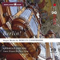 BERLIN! - ORGAN WORKS BY BERLIN COMPOSERS [SACD HYBRID] [베를린 작곡가들의 오르간곡 모음 - 안드레아스 지엘링]