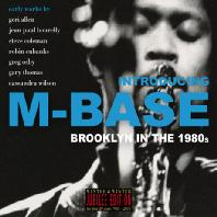 INTRODUCING M-BASE: BRROKLYN IN THE 1980'S