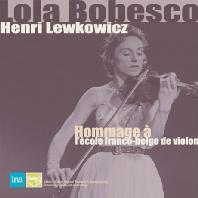 HOMMAGE A L'ECOLE FRANCO-BELGE DE VIOLON/ HENRI LEWKOWICZ [롤라 보베스코 & 레브코비츠 미공개 레코딩] [한정반]
