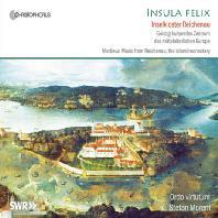 INSULA FELIX/ ORDO VIRTUTUM, STEFAN JOHANNES MORENT [아름다운 섬: 라이헤나우 수도원의 중세 음악 - 오르도 비르투툼]