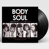 BODY & SOUL: LEGENDARY LADIES OF JAZZ [180G LP]