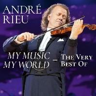 MY MUSIC MY WORLD: THE VERY BEST OF ANDRE RIEU [앙드레 류: 베스트 - 요한 슈트라우스 오케스트라]