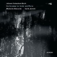 BACH: SIX SONATAS FOR VIOLIN AND PIANO [바흐: 6개의 바이올린 소나타 - 미셸 마카르스키 & 키스 자렛]