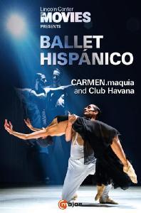 BALLET HISPANICO: CARMEN, MAQUI AND CLUB HAVANA [구스타보 산사노: 카르멘, 마키아, 페드로 루이즈: 클럽 하바나 - 발레 히스패니코]