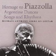 HOMAGE TO PIAZZOLLA/ MICHAEL ANTHONY NIGRO [마이클 안토니 니그로: 피아졸라를 기리며]