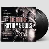 THE BIRTH OF RHYTHM & BLUES [180G LP]
