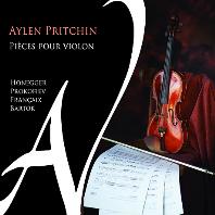 PIECES POUR VIOLON/ AYLEN PRITCHIN [프로코피에프, 바르톡, 프랑세: 솔로 바이올린을 위한 작품 - 에이렌 프리친]