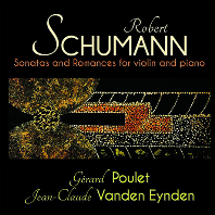 SONATAS AND ROMANCES FOR VIOLIN AND PIANO/ JEAN-CLAUDE VANDEN EYNDEN, GERARD POULET [슈만: 바이올린과 피아노를 위한 소나타와 로망스 - 뿔레, 아인덴]