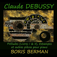 PRELUDES BOOKS 1 & 2, ESTAMPES/ BORIS BERMAN [드뷔시: 전주곡 1 & 2권, 판화 - 보리스 베르만]