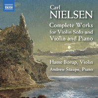 COMPLETE WORKS FOR VIOLIN SOLO & VIOLIN AND PIANO/ HASSE BORUP, ANDREW STAUPE [닐센: 바이올린을 위한 작품 전곡 - 하스 보룹]