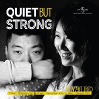QUIET BUT STRONG