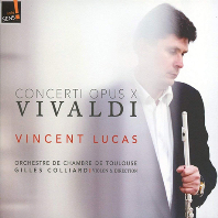 CONCERTI OPUS X/ VINCENT LUCAS, GILLES COLLIARD [비발디: 플루트 협주곡 1-6번 | 뱅상 루카]