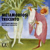 METAMORFOSI TRECENTO/ LA FONTE MUSICA, MICHELE PASOTTI [메타모르포시 트레첸토: 14세기의 신화와 음악 - 미켈레 파소티]