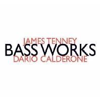 BASS WORKS/ DARIO CALDERONE [제임스 테니: 베이스 웍스 - 다리오 칼데로네]