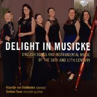DELIGHT IN MUSICKE/ KLAARTJE VAN VELDHOVEN, SELDOM SENE [16-17세기 영국 노래와 연주집]