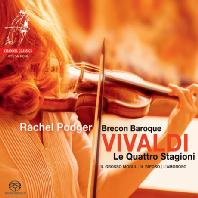 LE QUATTRO STAGIONI/ RACHEL PODGER [SACD HYBRID] [비발디: 바이올린 협주곡 <사계>외 - 레이첼 포저, 브레콘 바로크]