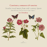 CANCIONES, ROMANCES & SONETOS: SECULAR VOCAL MUSIC FROM 16TH CENTURY SPAIN/ LA COLOMBINA [GLOSSA CABINET] [앙상블 라 콤롬비나: 16세기 스페인의 세속 음악들]
