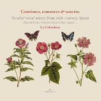 CANCIONES, ROMANCES & SONETOS: SECULAR VOCAL MUSIC FROM 16TH CENTURY SPAIN/ LA COLOMBINA [GLOSSA CABINET] [앙상블 라 콤롬비나: 16세기 스페인의 세속 음악들]