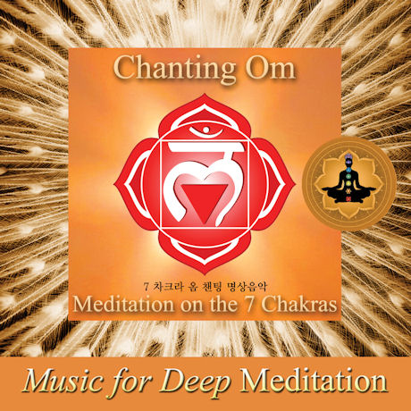 CHANTING OM: MEDITATION ON THE 7 CHAKRAS [7    ]