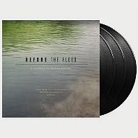 BEFORE THE FLOOD/ TRENT REZNO, ATTICUS ROSS, GUSTAVO SANTAOLALLA, MOGWAI [180G LP]
