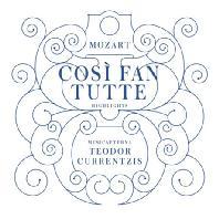 COSI FAN TUTTE - HIGHLIGHTS/ TEODOR CURRENTZIS [모차르트: 코지 판 투테 - 무지카 에테르나, 테오도르 쿠렌치스]
