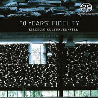 30 YEARS FIDELITY [SACD HYBRID] [힐켈리흐 쿨투르베르크스테 30주년 기념앨범]