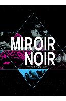 MIROIR NOIR: NEON BIBLE ARCHIVES [아케이드 파이어: 네온바이블 투어]