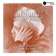 ET SES POETES/ MARC MAUILLON, ANNE LE BOZEC [포레와 그의 시곡: 가곡 - 마크 모이용]