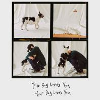 YOUR DOG LOVES YOU [싱글]